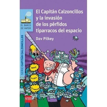 El Capitán Calzoncillos y la invasión de los périfidos tiparracos del espacio