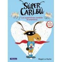 SUPER CARIBÚ. Los superhéroes también se enamoran
