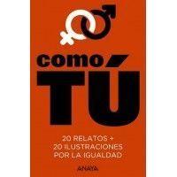 CÓMO TÚ. 20 relatos y 20 ilustraciones por la igualdad