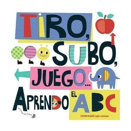 TIRO, SUBO, JUEGO, APRENDO EL ABC
