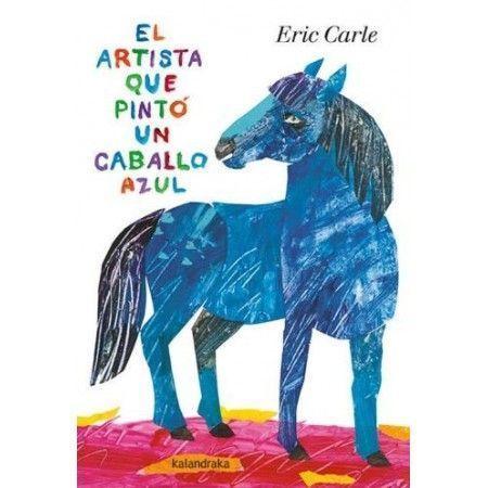 EL ARTISTA QUE PINTO UN CABALLO AZUL (EDICION ACARTONADA)