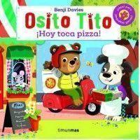 OSITO TITO ¡HOY TOCA PIZZA!