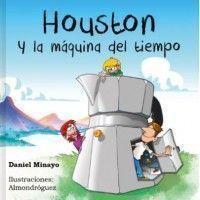 HOUSTON Y LA MÁQUINA DEL TIEMPO