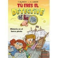 TÚ ERES EL DETECTIVE. Los buscapistas 2. Misterio en el barco pirata