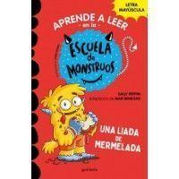 UNA LIADA DE MERMELADA. Aprende a leer con la Escuela de Monstruos