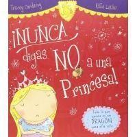 ¡Nunca digas no a una princesa!