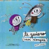 Te quiero casi siempre (Anna Llenas)