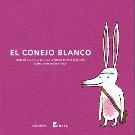 El conejo blanco (Edición B.A.T.A.)