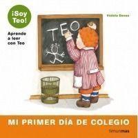 Soy Teo. Mi primer dia de colegio