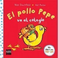 El pollo Pepe va al colegio (Pop up)