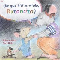 De qué tienes miedo ratoncito?