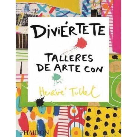 Diviértete. Talleres de arte con Herve Tullet