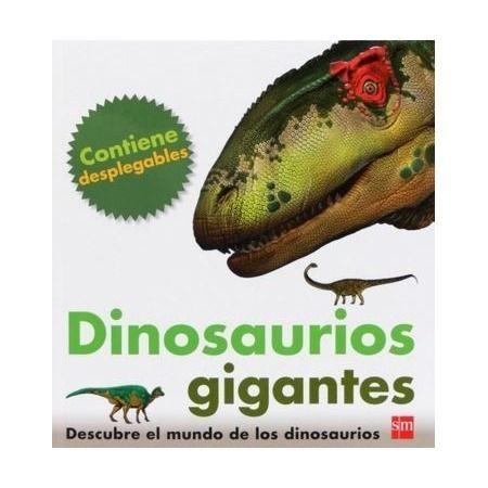 Dinosaurios gigantes. Descubre el mundo de los dinosaurios