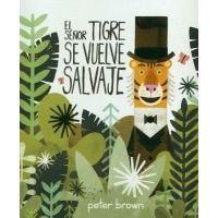 El Señor Tigre se vuelve salvaje