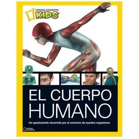 El cuerpo humano (National Geographic Kids)