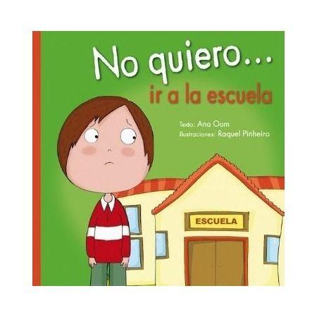 No quiero...ir a la escuela