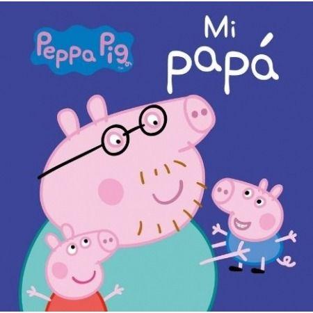 Mi Papá (Peppa Pig. Todo cartón)