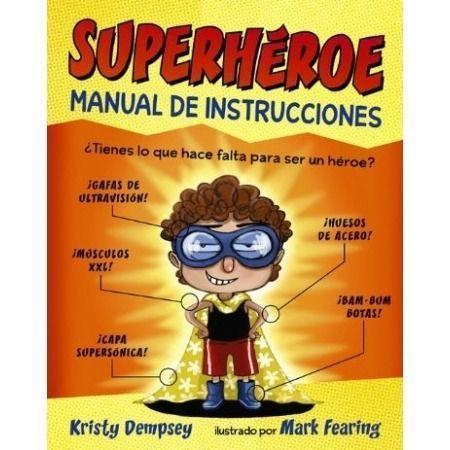 Superhéroe. Manual de instrucciones. Libro de editorial Anaya