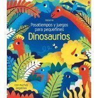 Dinosaurios. Pasatiempos y juegos para pequeñines