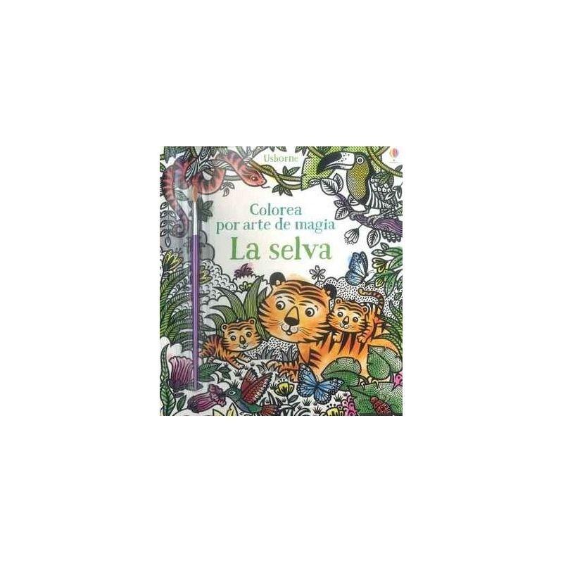 La selva. Colorea por arte de magia. Libro de editorial Usborne
