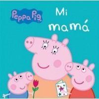 Mi Mamá (Peppa Pig. Todo cartón)