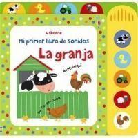 Mi primer libro de sonidos. La granja