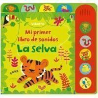 Mi primer libro de sonidos. La selva