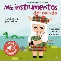 Más instrumentos del mundo. Mi primer libro de sonidos