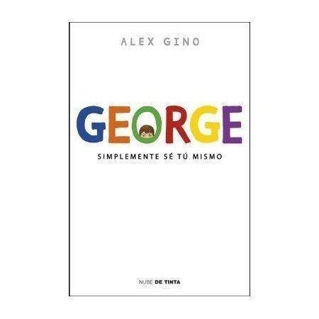 George. Simplemente sé tu mismo