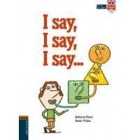 I say, I say, I say...