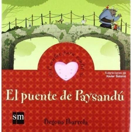 El puente de Paysandú: un cuento sobre la amabilidad (Cuentos para sentir)
