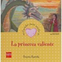La princesa valiente: un cuento sobre la valentía (Cuentos para sentir)