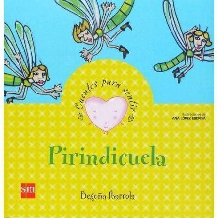 Pirindicuela: un cuento sobre el orgullo (Cuentos para sentir)