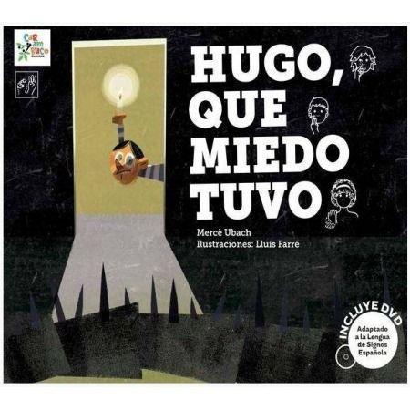 Hugo que miedo tuvo