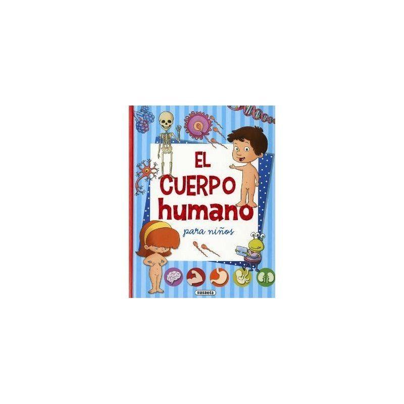 El cuerpo humano para niños. Libro Editorial Susaeta (9788467756333)