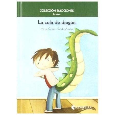 Cola de dragón. La rabia