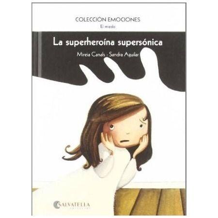 Superheroina supersónica. El miedo