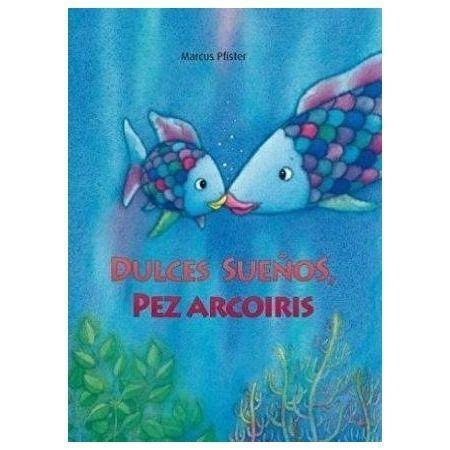 Dulces sueños, Pez Arcoiris