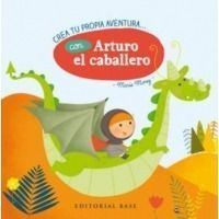 Arturo el caballero (Crea tu propia aventura)