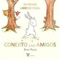 Conejito y sus amigos. Mi primer libro de yoga