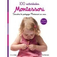 100 actividades Montessori. Descubre la pedagogía Montessori en casa