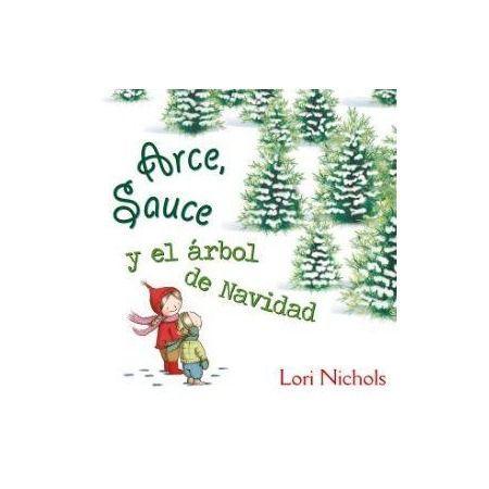 Arce, Sauce y el árbol de Navidad