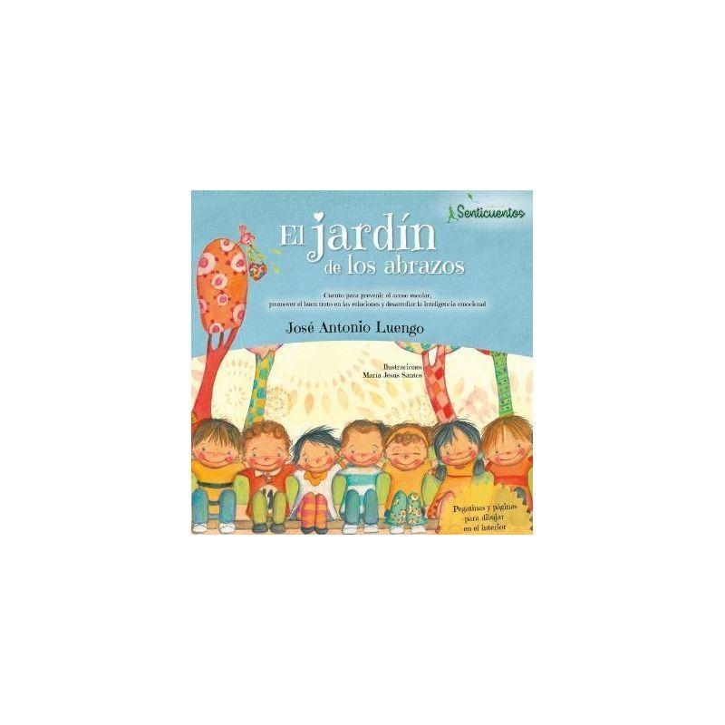 El jard n de los abrazos senticuentos libro sentir for El jardin de los libros