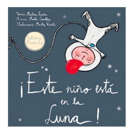 ¡ESTE NIÑO ESTA EN LA LUNA! (+CD)