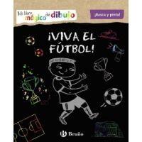 Mi libro mágico de dibujo. ¡Viva el fútbol!
