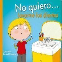 No quiero... lavarme los dientes
