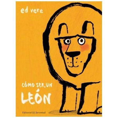 Cómo ser un león