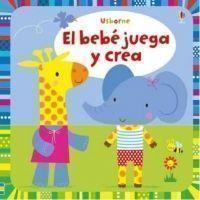 EL BEBE JUEGA Y CREA