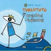 Turlututú cuentos mágicos (Herve Tullet)