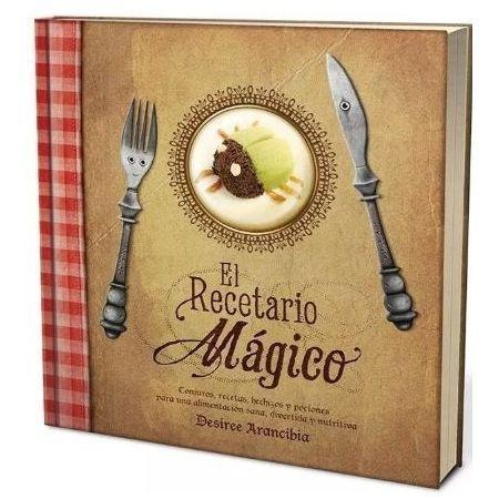 EL RECETARIO MÁGICO (Desiree Arancibia)